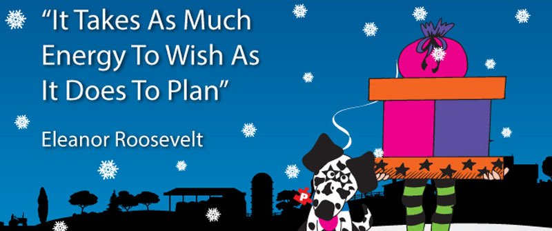 It Takes As Much Energy To Wish As It Does To Plan…